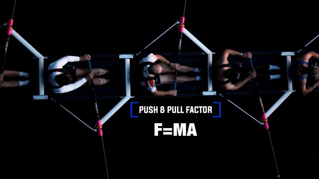 PUSH & PULL FACTOR: F=ma
